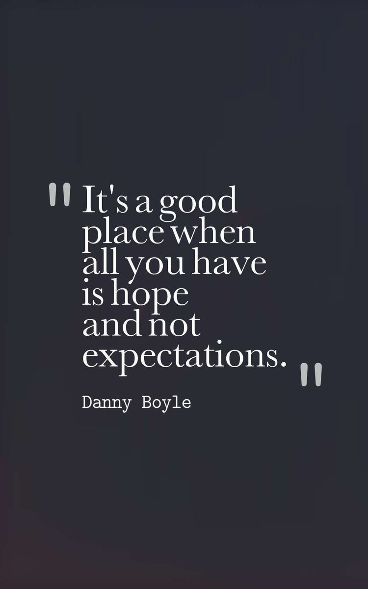 Hope And Expectations Expectation Quotes 21st Quotes Quotes