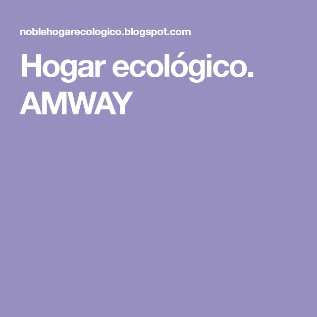 Hogar Ecologico Amway Amway Business