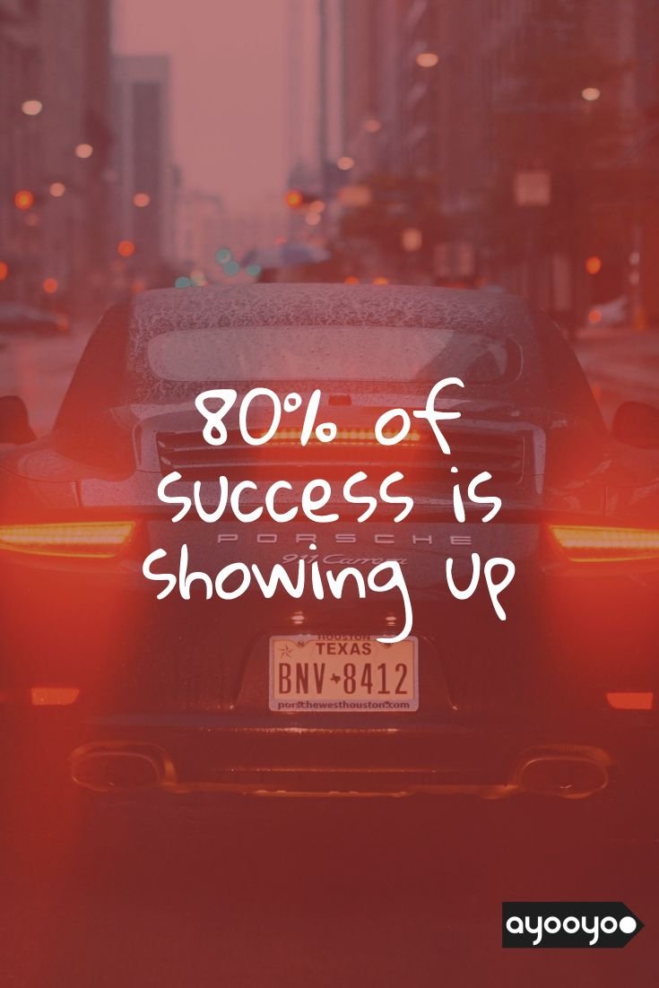 Inspirational Motivation Quote 80 Of Success Is Showing Up