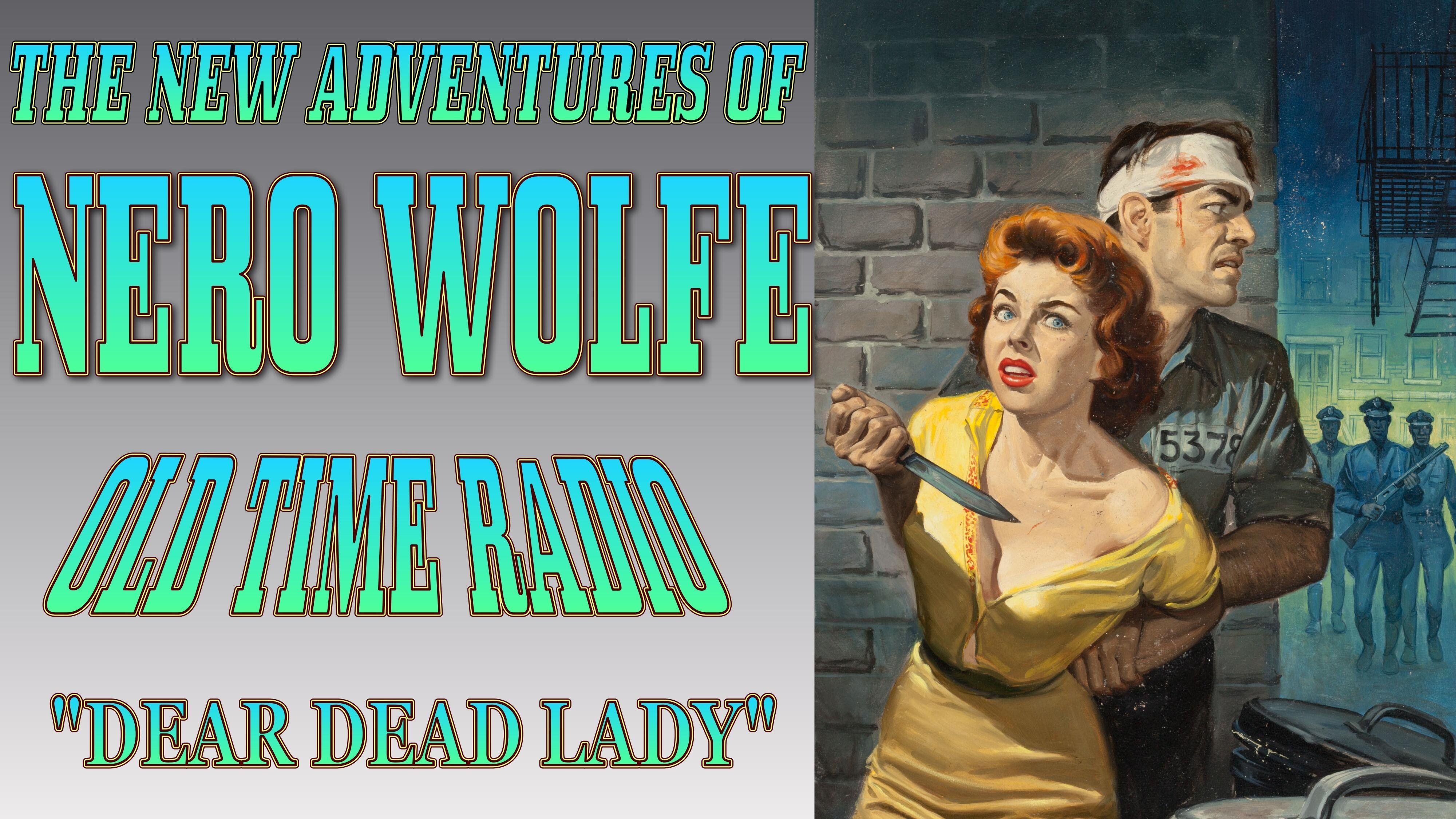 NERO WOLFE! Old Time Radio Drama! DEAR DEAD LADY