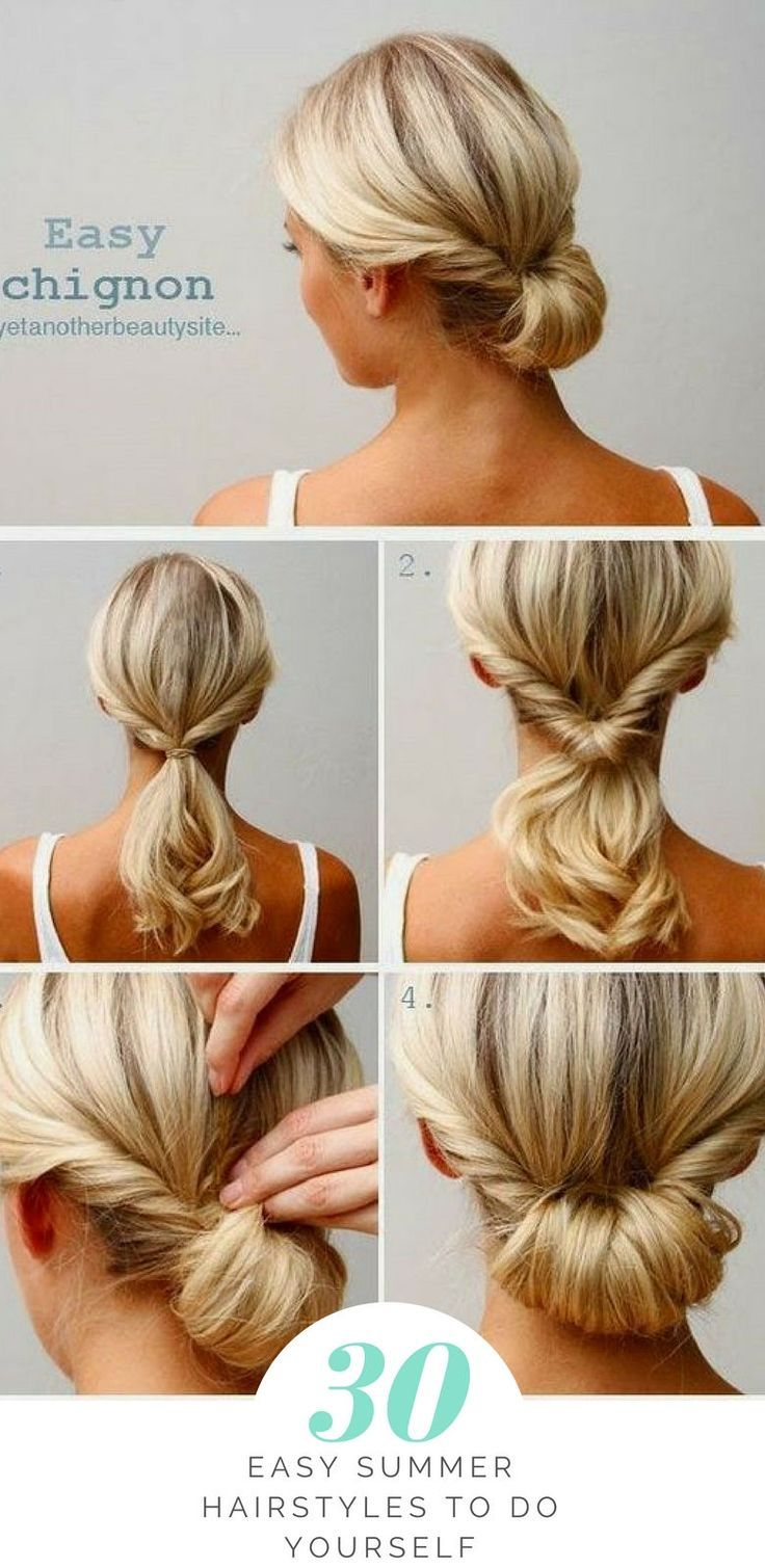 30 Easy Summer Hairstyles To Do Yourself Hair Styles Chignon Hair Medium Hair Styles