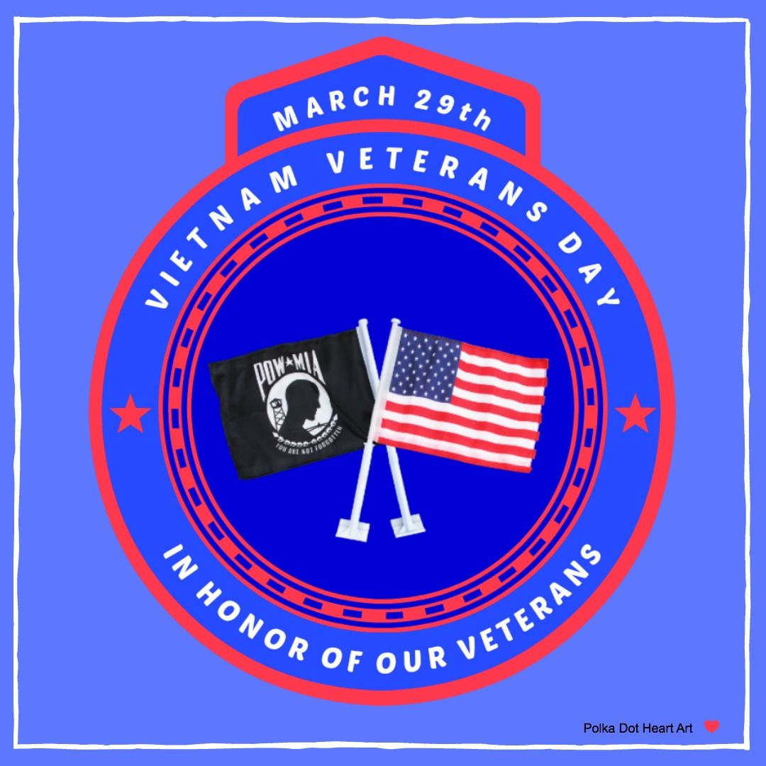 April 29th National Vietnam Veterans Day In Honor Of Our
