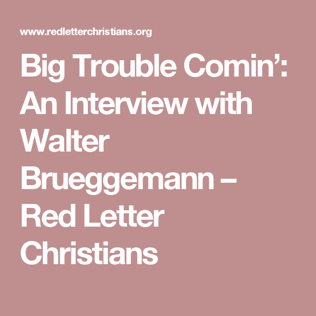 Big Trouble in An Interview with Walter Brueggemann – Red