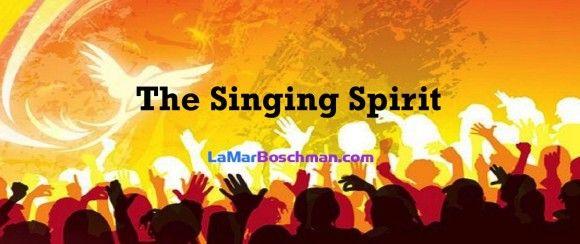 #24 – THE SINGING SPIRIT | LaMarBoschman.com