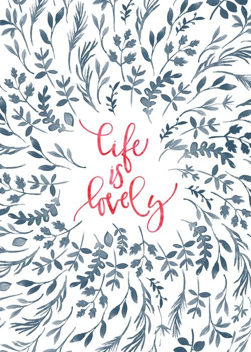 Life is lovely, inspirational quote in pink watercolor surrounded by denim blue handpainted floral leaves.