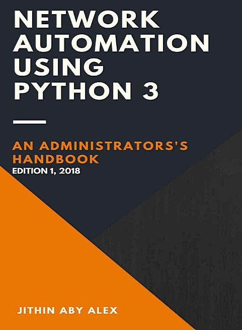 Network Automation using Python 3: An Administrator's Handbook 1st