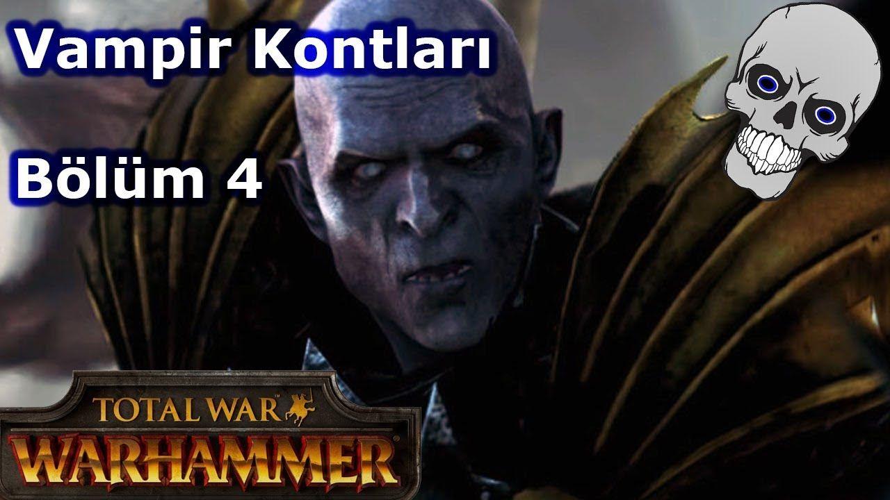 Total War Warhammer Türkçe - Vampir Kontları - Bölüm 4