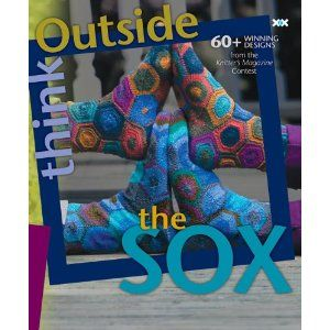 Think Outside the Sox: 60+ Winning Designs from the Knitter's Magazine Contest $20