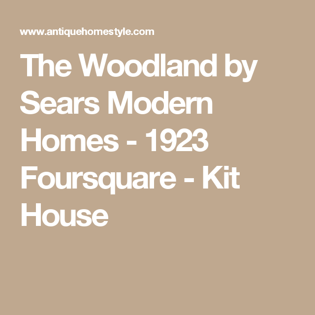 The Woodland By Sears Modern Homes 1923 Foursquare Kit