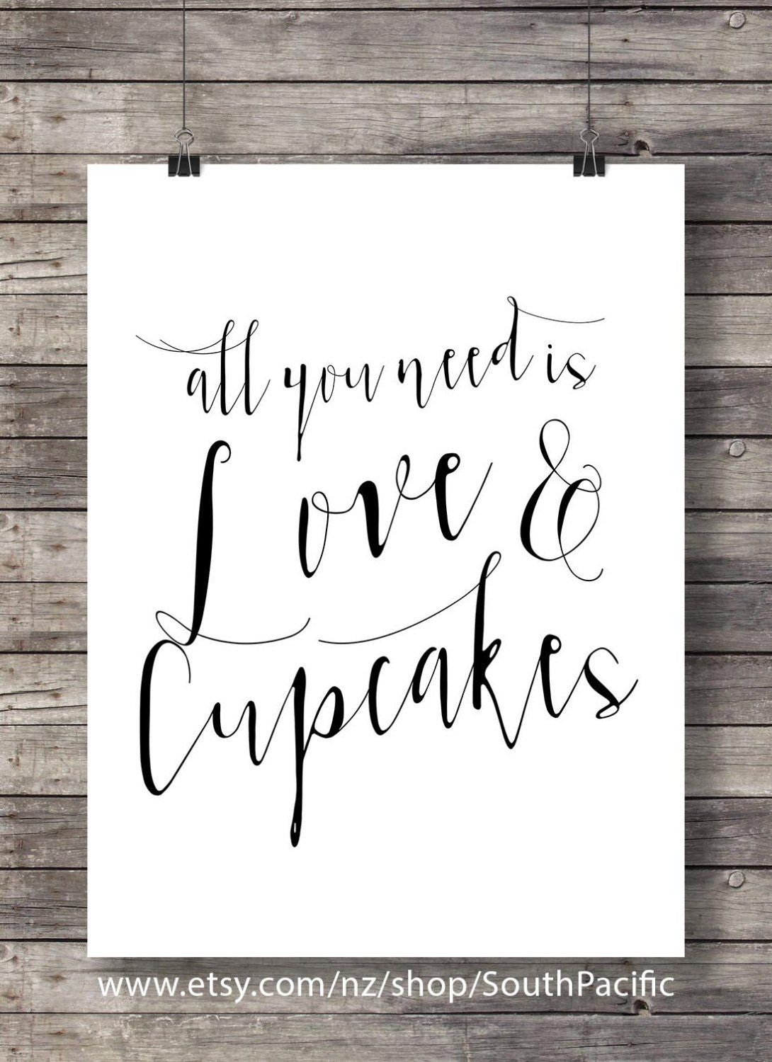All You Need Is Love And Cupcakes Printable Art Wedding Sign Calligraphy Hand Lettered Typography Inspirational Lettering Calligraphy Signs Wedding Signs