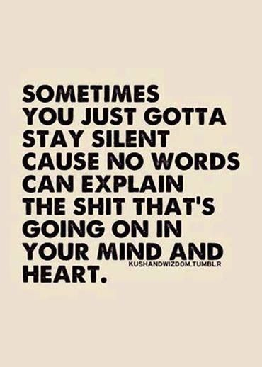 You Dont Want To Know Whats In My Mind Life Quotes Life Quotes
