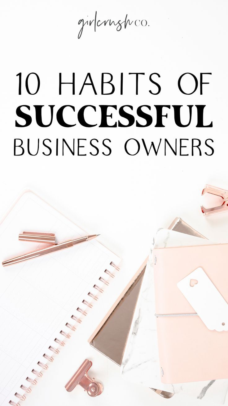 Here are 10 habits to add to your routine to ensure your success! // Girlcrush Collective -- #business #bizowner #success #successhabits