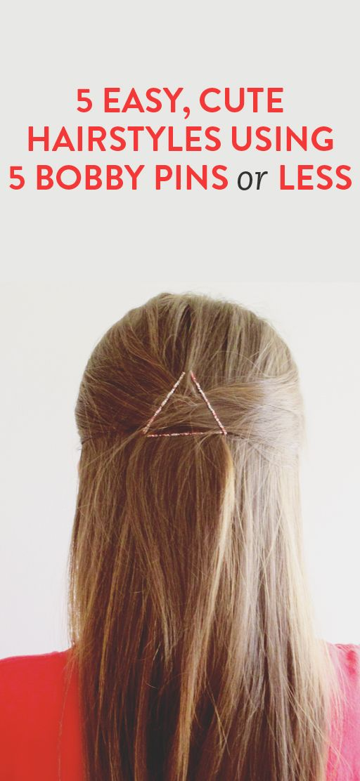 5 Cute And Easy Bobby Pin Hairstyles Using Fewer Than 5 Bobby Pins Hair Styles Bobby Pin Hairstyles Hair