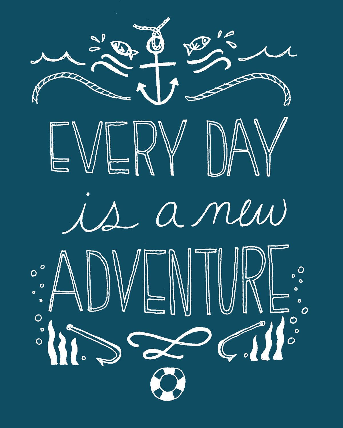 Every day is a new adventure 8x10 nautical art print 19