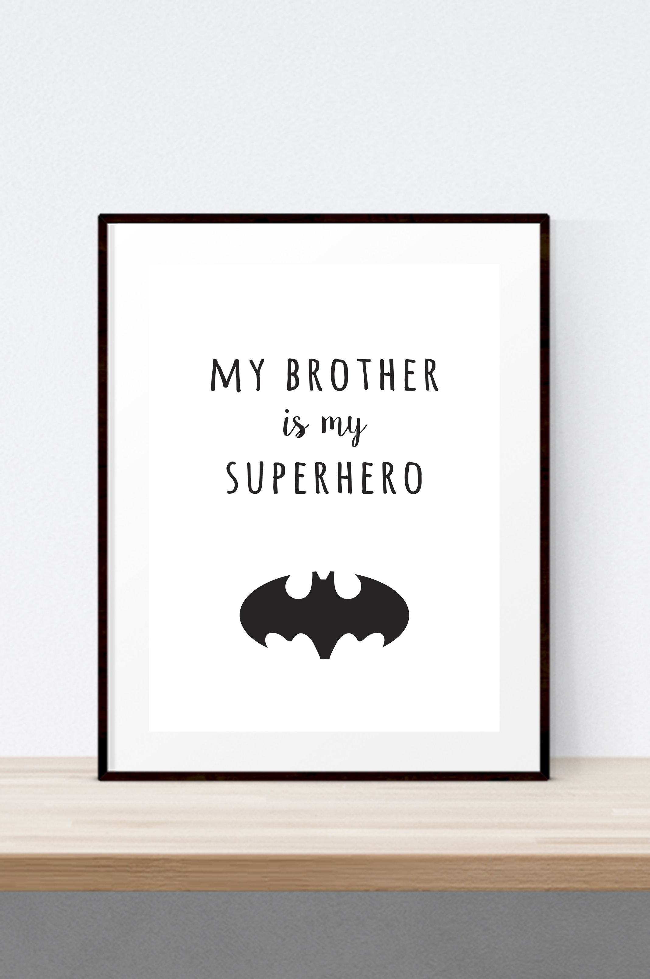my brother is my superhero print batman monochrome kids decor boys room - Kid Prints