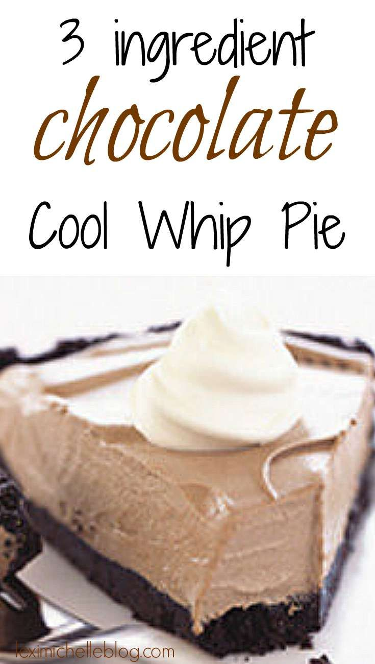 Chocolate Cool Whip Pie- 3 ingredients! - Lexi Michelle Blog #easysimpledesserts