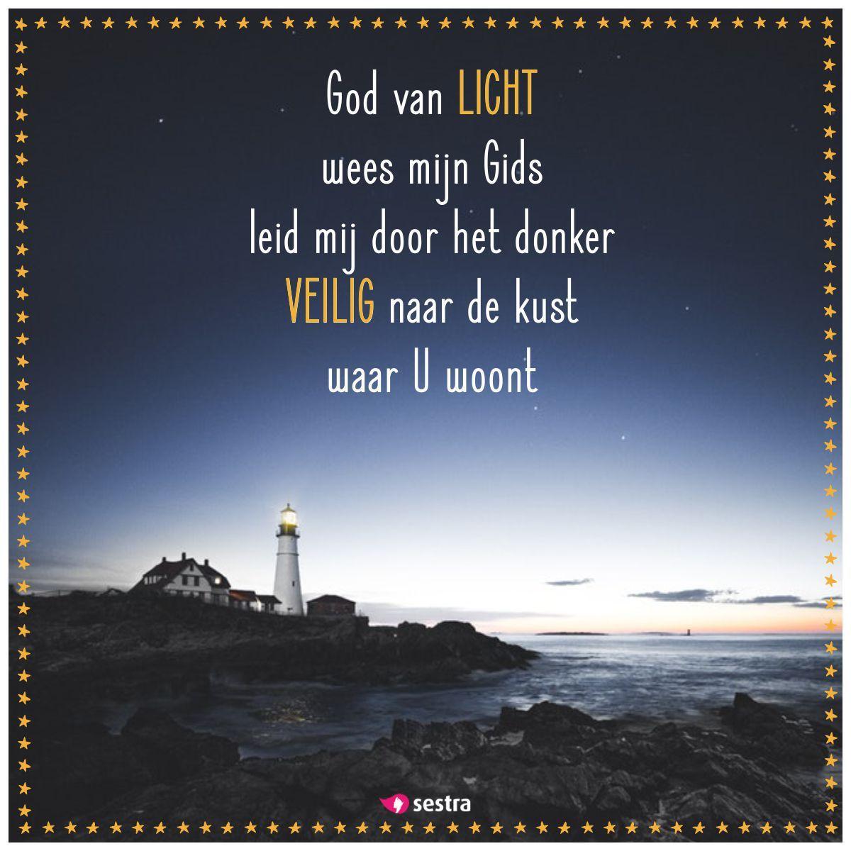 spreuken over licht en donker God van licht, wees mijn Gids. Leid mij door het donker veilig  spreuken over licht en donker