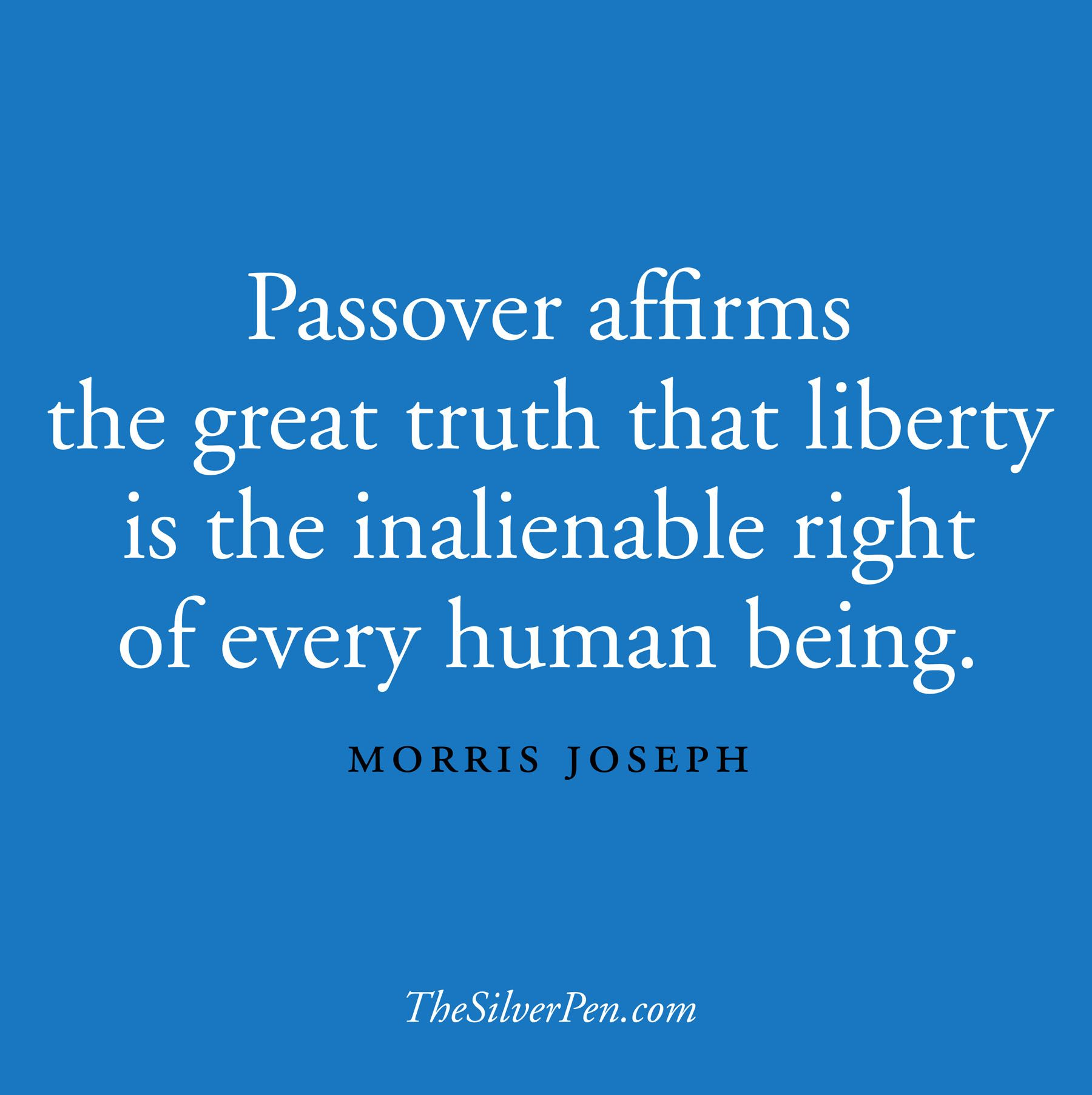 Passover affirms the great truth that liberty is the inalienable passover affirms the great truth that liberty is the inalienable right of every human being m4hsunfo
