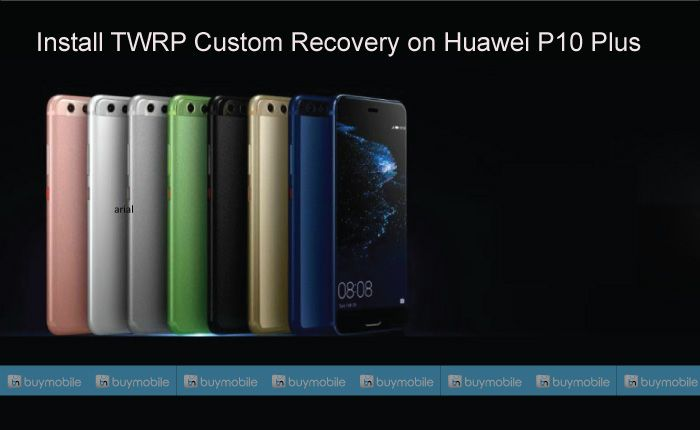 Install Twrp Custom Recovery On Huawei P10 Plus Recovery Galaxy