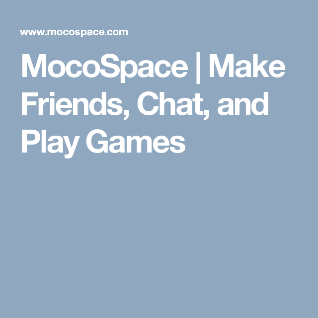 MocoSpace | Make Friends, Chat, and Play Games | Eddie