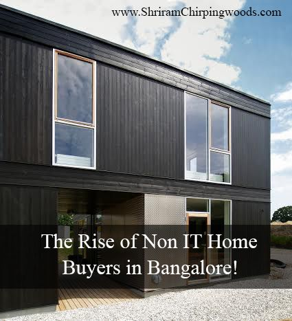 Rise of Non IT Home Buyers in Bangalore! Read about it at http://bangalore.shriramproperties.com/non-it-home-buyers-in-bangalore/ http://ow.ly/i/3XvjH  Visit http://chirpingwoods.shriramproperties.com/ to live in a bird friendly environment.