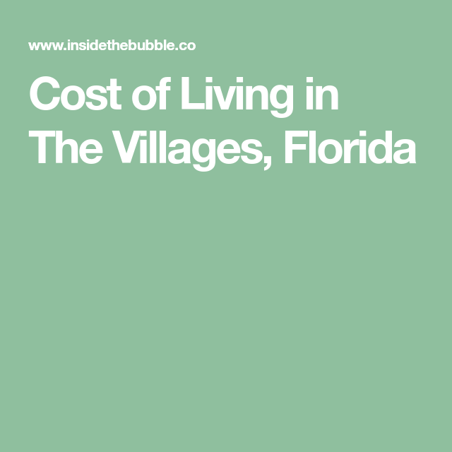 Cost Of Living In The Villages Florida Cost Of Living Village Rainy Day Fund