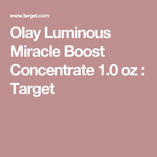 Olay Luminous Miracle Boost Concentrate  Oz