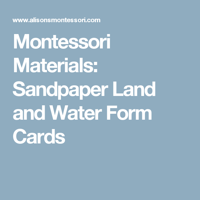 Montessori Materials: Sandpaper Land and Water Form Cards