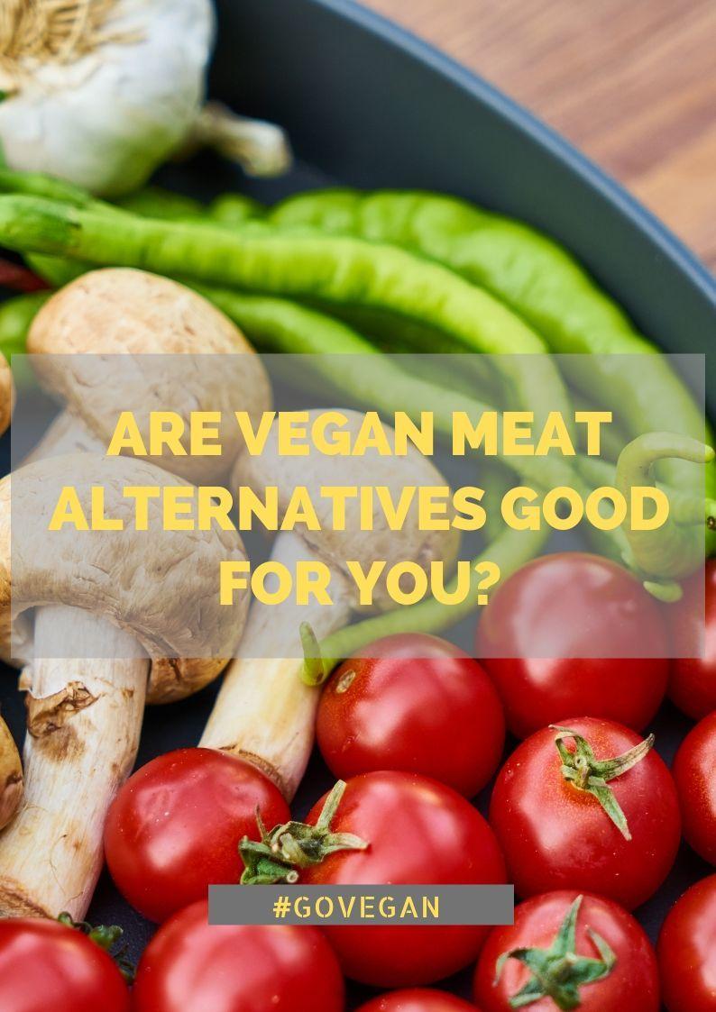 Pdf Are Vegan Meat Alternatives Good For You Slideshare Meat Alternatives Why Vegetarian Vegan Food Online
