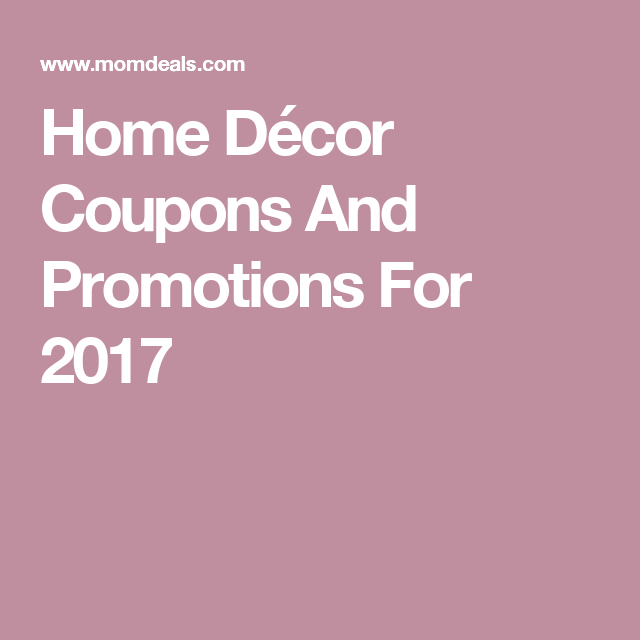 Home Décor Coupons And Promotions For 2017 | Home decor ...