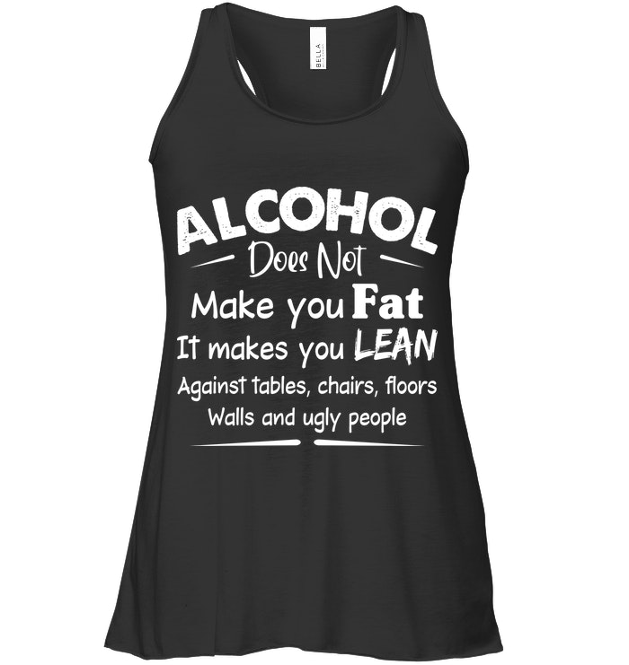 Alcohol Does Not Make You Fat   Funny Shirts   Funny Mugs  Funny T Shirts For Woman And Man