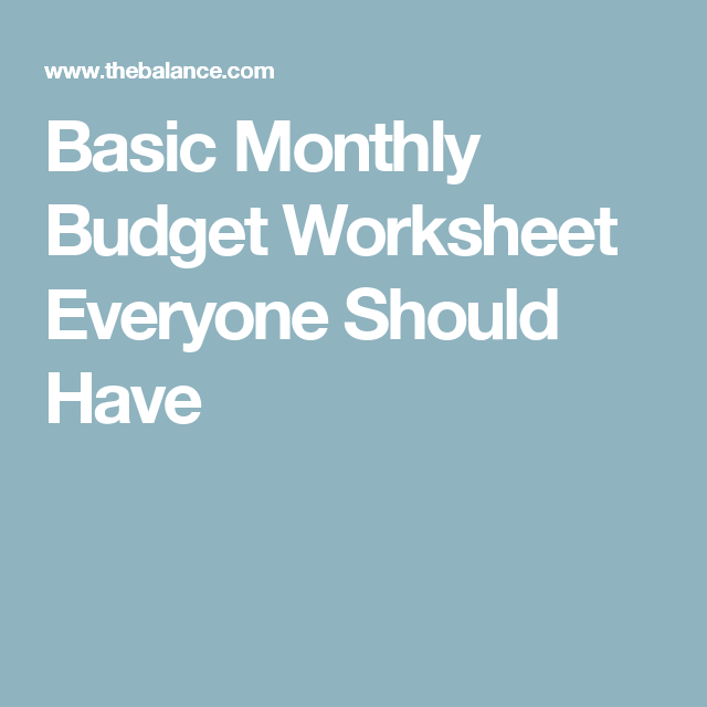 the basic monthly budget worksheet everyone should have monthly