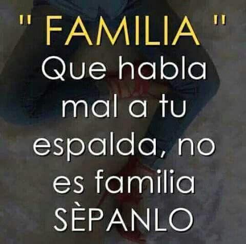 Familia Que Habla Mal A Tus Espaldas No Es Familia