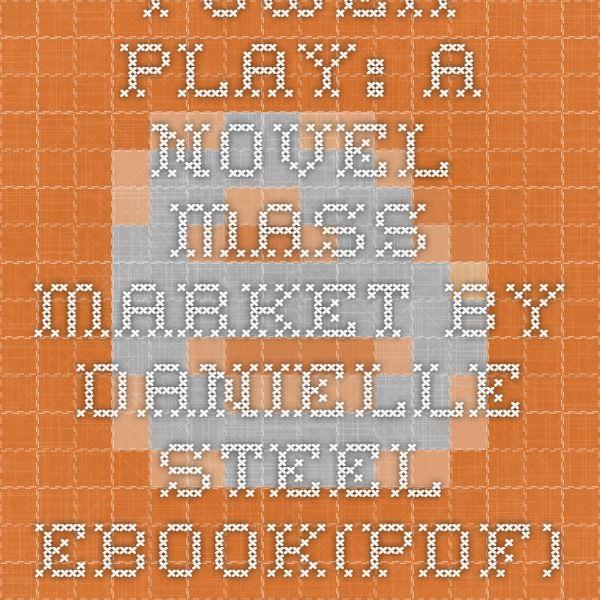 Power play a novel mass market by danielle steel ebookpdf epub power play a novel mass market by danielle steel ebookpdf epub free fandeluxe Images