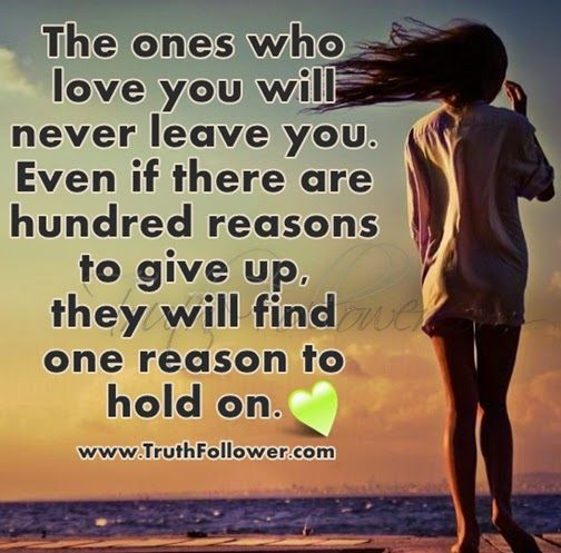 Quotes Leaving Someone You Love: The Ones Who Loves You Will Never Leave