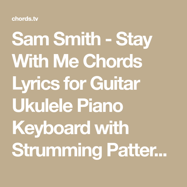 Sam Smith - Stay With Me Chords Lyrics for Guitar Ukulele Piano ...