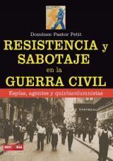 Resistencia y sabotaje en la guerra civil / Domènec Pastor Petit Publicación Barcelona : Robinbook, 2013