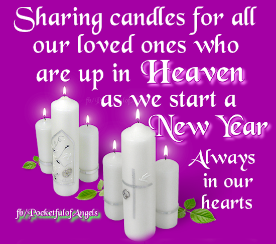 Sharing This Candle For Our Loved Ones In Heaven This New Year Loved One In Heaven Happy New Year Love Dad In Heaven