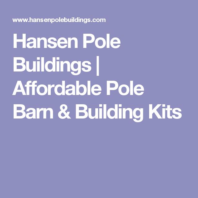 hansen pole buildings | affordable pole barn & building kits | pole