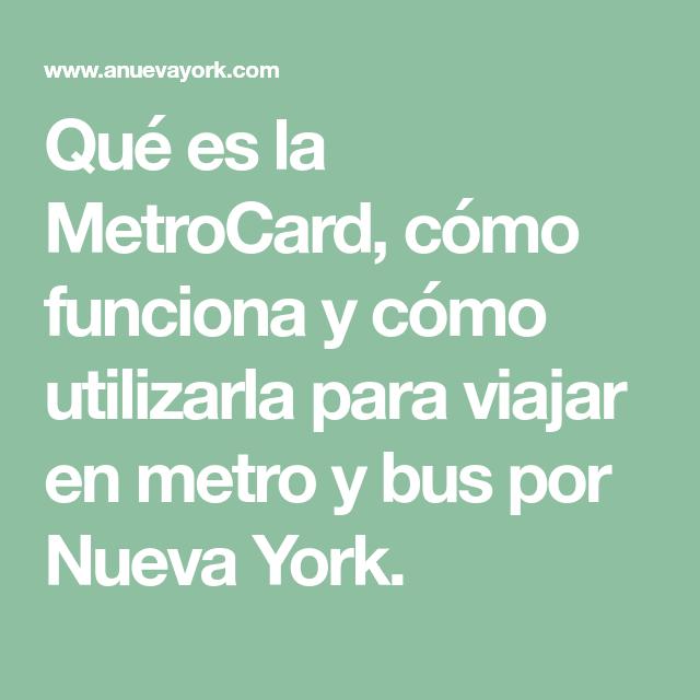 Cómo Usar La Tarjeta Metrocard Para Ir En Metro Por Nueva York Nueva York Bus Viajes