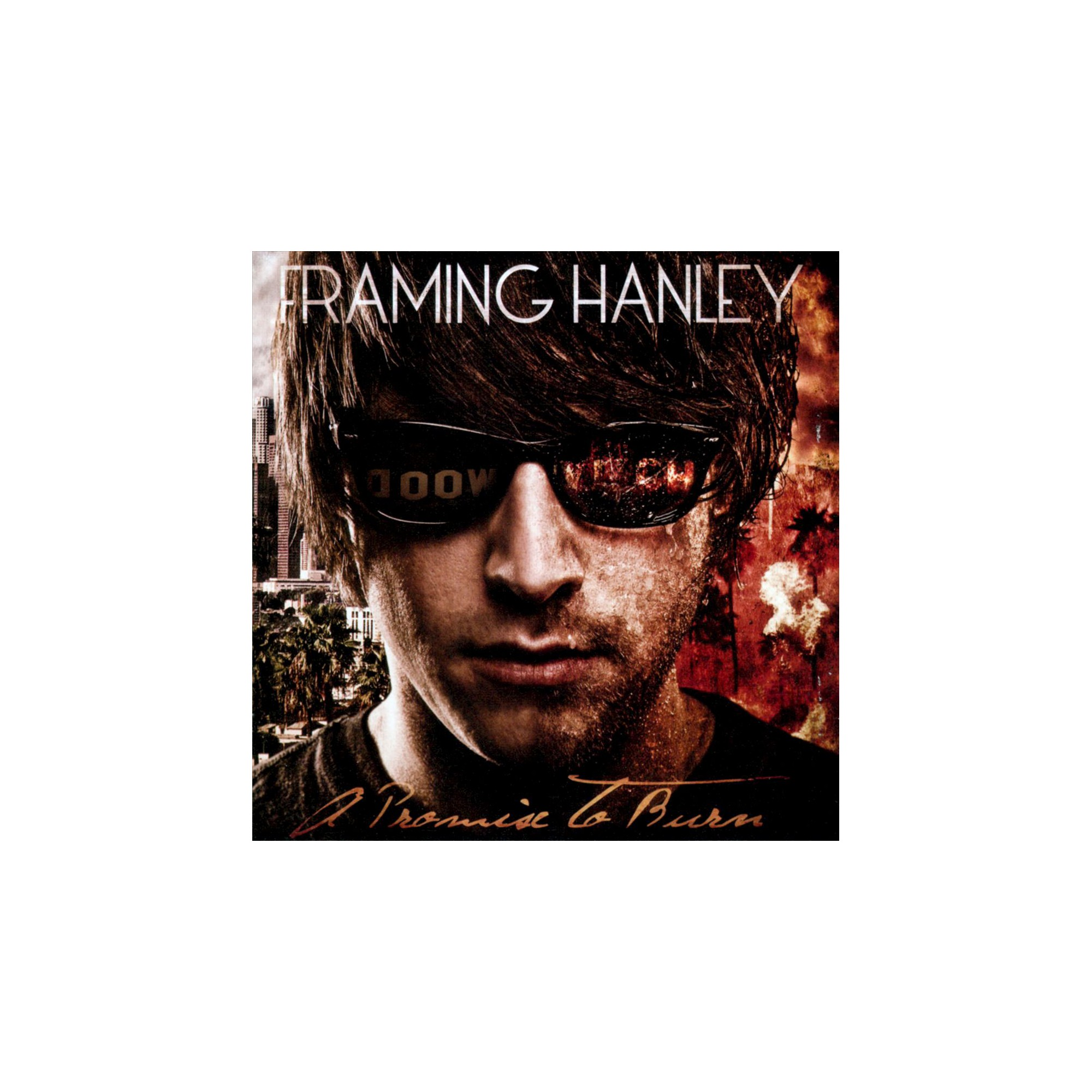 Framing Hanley - A Promise to Burn [Explicit Lyrics] (CD) | Products