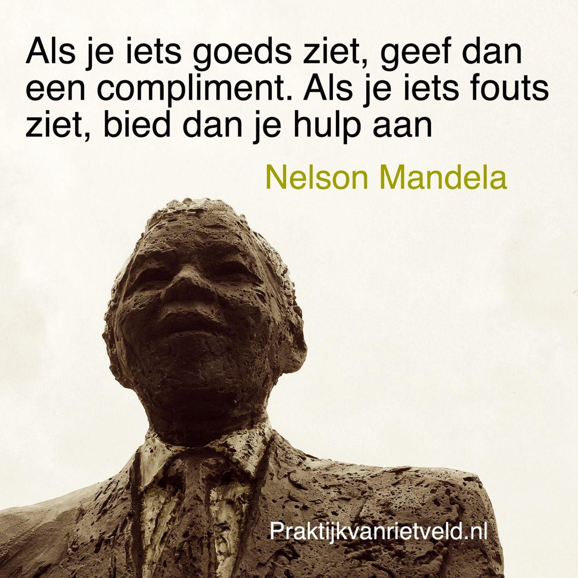 Citaten Mandela : Als je iets goeds ziet geef dan een compliment