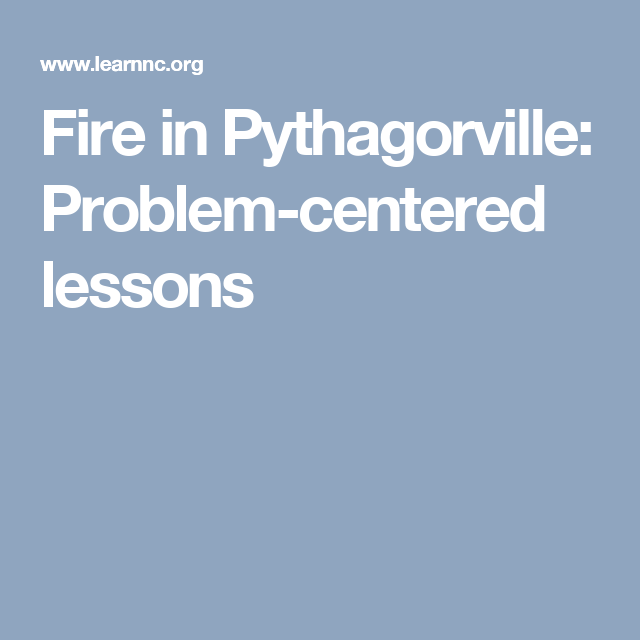 Fire in Pythagorville: Problem-centered lessons