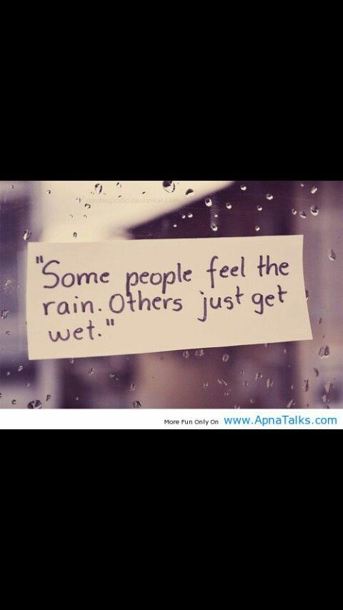 Pin By Julie Bohannan On Cool Quotes Quotes Short Quotes Rain Quotes