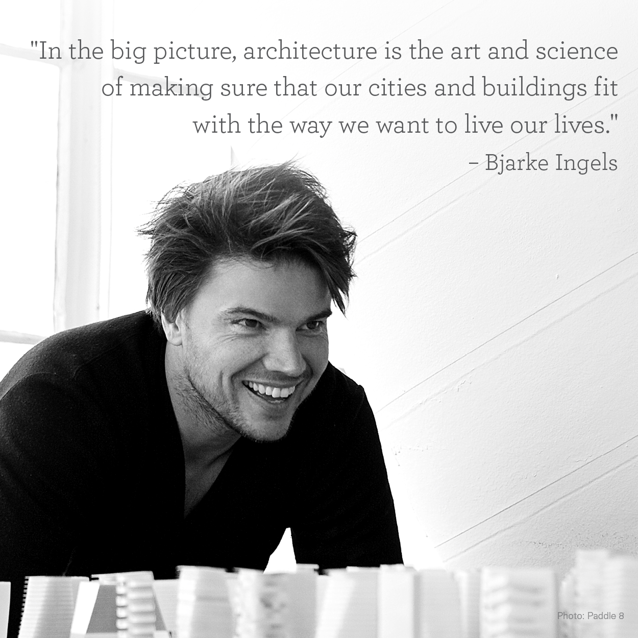 """In the big picture, architecture is the art and science"