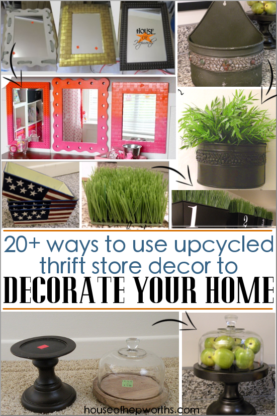 20+ ways to upcycle thrift store decor to decorate your home - House of Hepworths