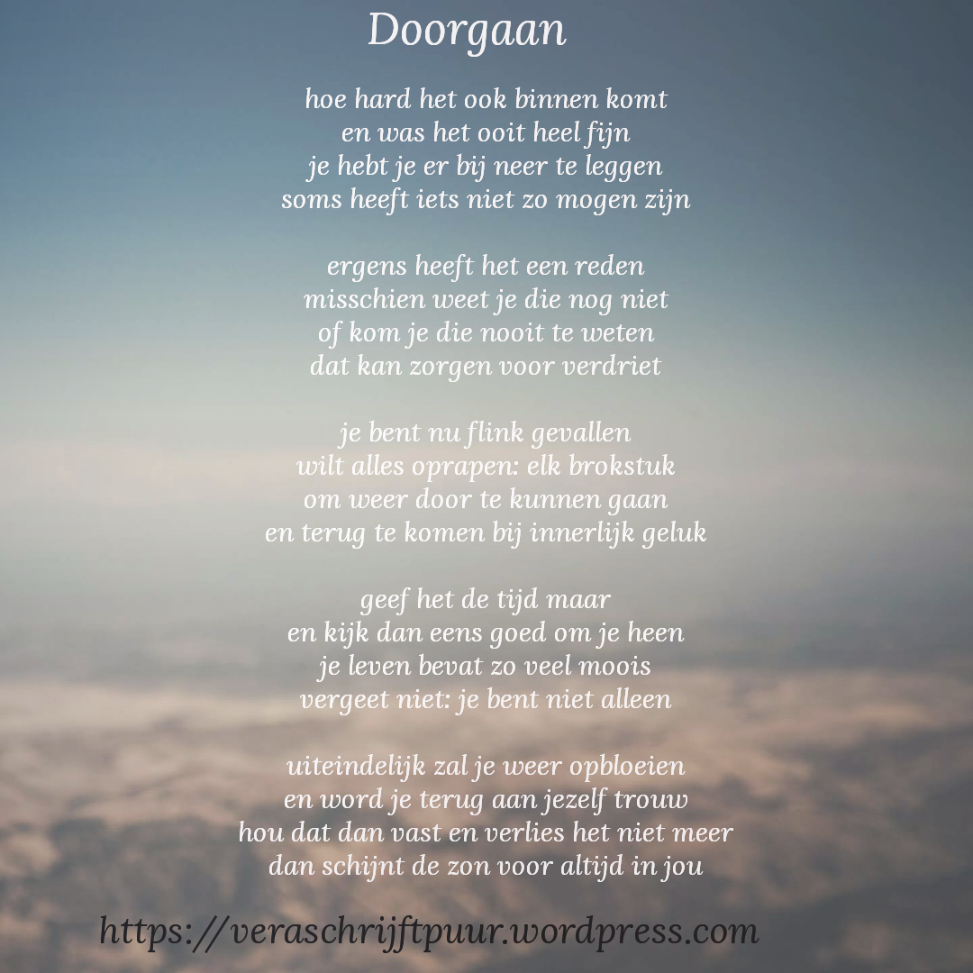 Citaten Geloof : Doorgaan vera schrijft puur gedichten spreuken quotes
