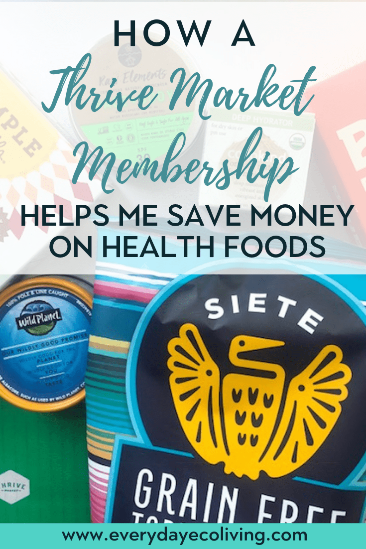 How A Thrive Market Membership Helps Me Save Money On Health Foods Everydayecoliving Health Food Healthy Lunches For Work Health