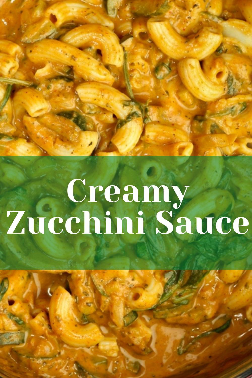 Creamy Zucchini Sauce In 2020 Easy Cooking Recipes Easy Lunch Recipes Favorite Recipes Dinner