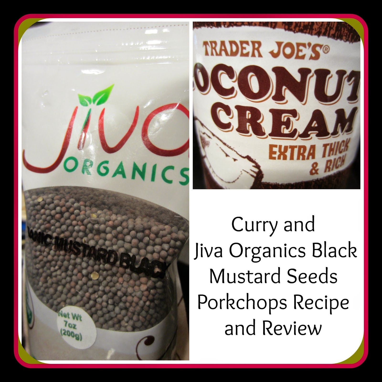 Itzybellababy: Curry and Jiva Organics Black Mustard Seeds Porkchops Recipe and Review
